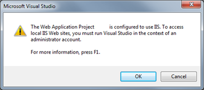 The Web Application Project is configured to use IIS. To access local IIS Web sites, you must run Visual Studio in the context of an administrator account..